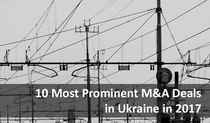 10 Most Prominent M&A Deals in Ukraine in 2017